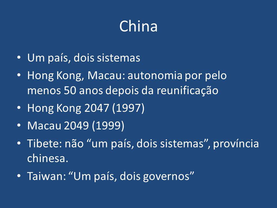 China Um país, dois sistemas Hong Kong, Macau: autonomia por pelo menos 50 anos depois da reunificação Hong Kong 2047 (1997) Macau 2049 (1999) Tibete: