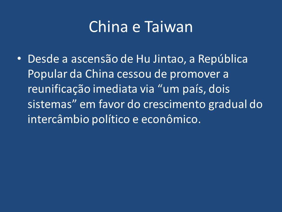 China e Taiwan Desde a ascensão de Hu Jintao, a República Popular da China cessou de promover a reunificação imediata via um país, dois sistemas em fa