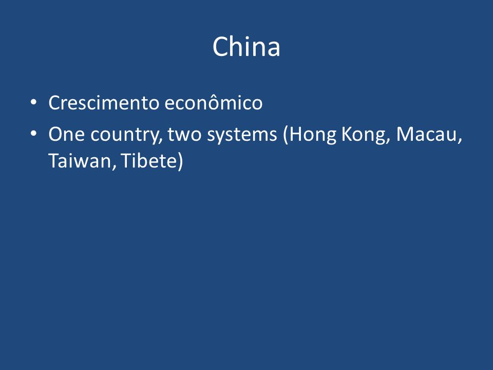 China Crescimento econômico One country, two systems (Hong Kong, Macau, Taiwan, Tibete)