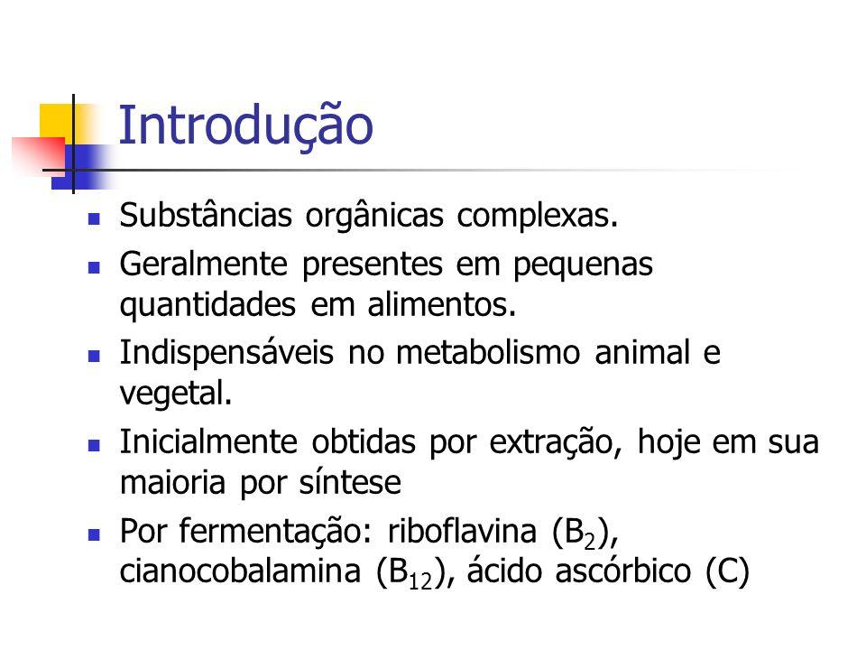 Introdução Substâncias orgânicas complexas. Geralmente presentes em pequenas quantidades em alimentos. Indispensáveis no metabolismo animal e vegetal.