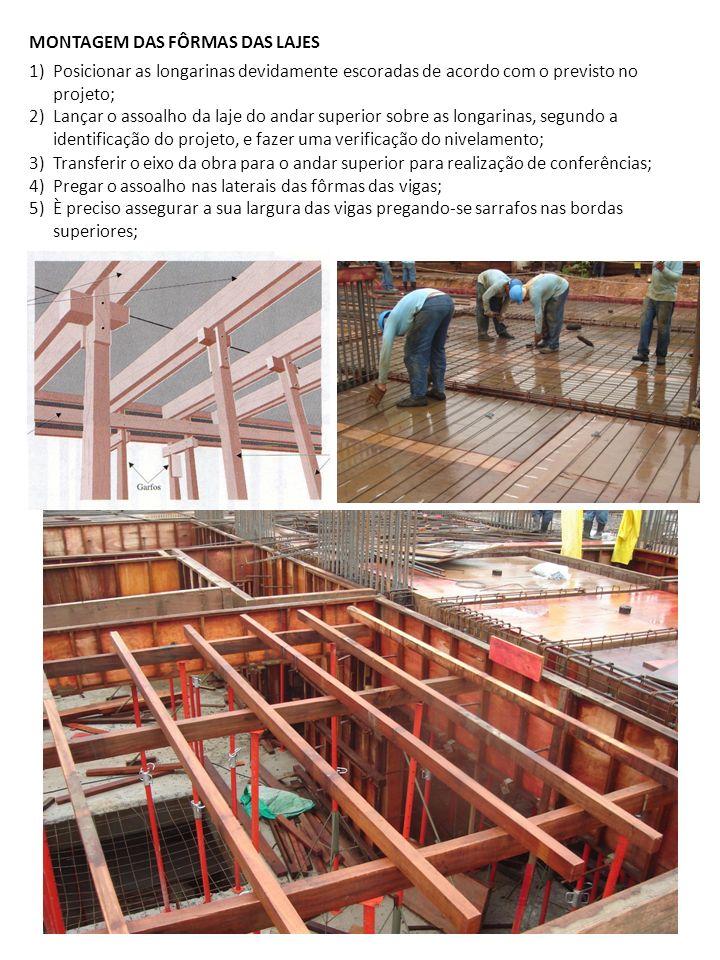 1)Posicionar as longarinas devidamente escoradas de acordo com o previsto no projeto; 2)Lançar o assoalho da laje do andar superior sobre as longarina