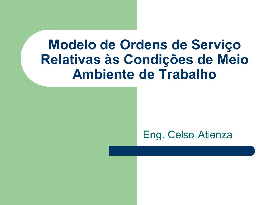 Engenharia de Segurança Ordens de Serviço relativa às condições e meio ambiente de trabalho.