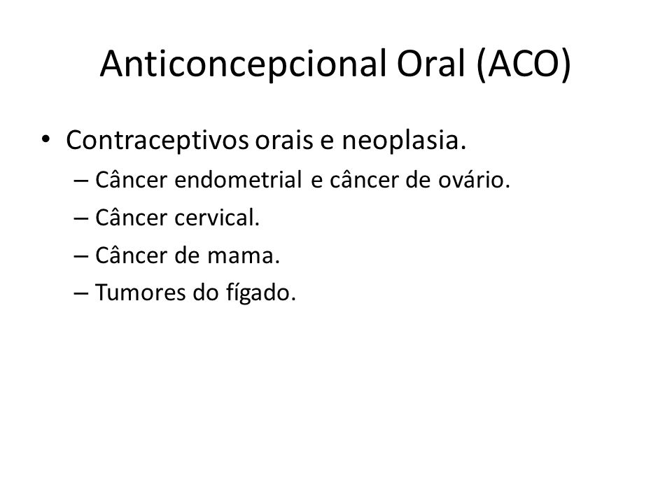 Anticoncepcional Oral (ACO) Benefício.– Benefícios contraceptivos.