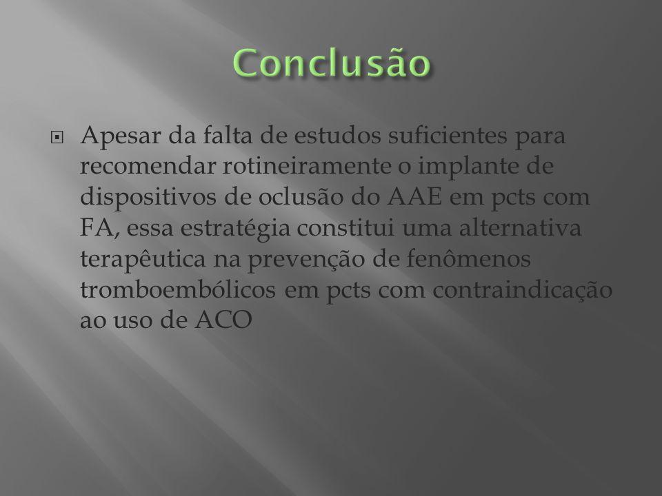 Apesar da falta de estudos suficientes para recomendar rotineiramente o implante de dispositivos de oclusão do AAE em pcts com FA, essa estratégia con