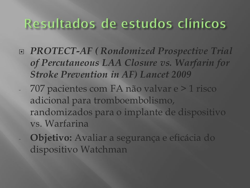 PROTECT-AF ( Rondomized Prospective Trial of Percutaneous LAA Closure vs.