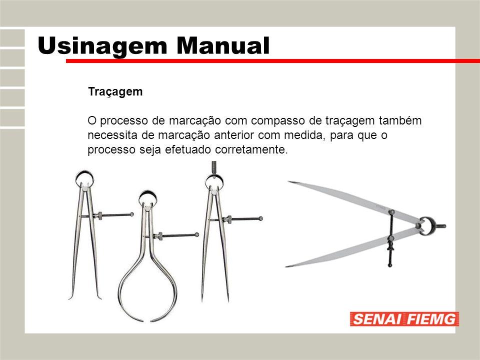 Traçagem O processo de marcação com compasso de traçagem também necessita de marcação anterior com medida, para que o processo seja efetuado corretame