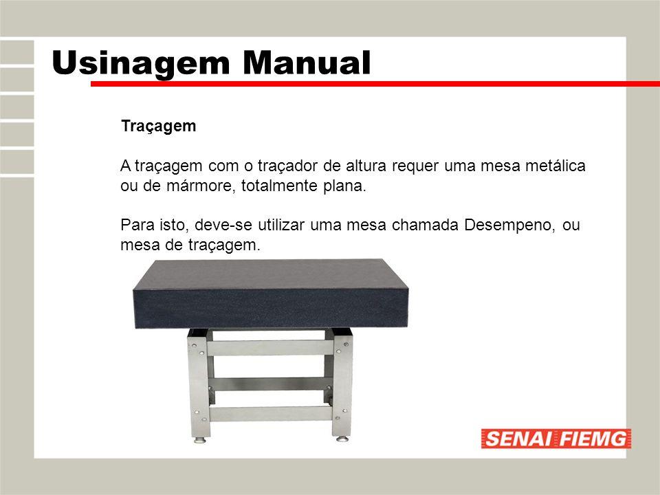 Traçagem A traçagem com o traçador de altura requer uma mesa metálica ou de mármore, totalmente plana. Para isto, deve-se utilizar uma mesa chamada De