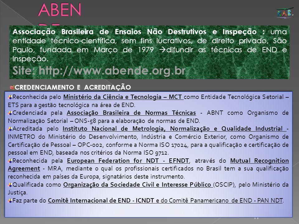 11 CREDENCIAMENTO E ACREDITAÇÃO Associação Brasileira de Ensaios Não Destrutivos e Inspeção : uma entidade técnico-científica, sem fins lucrativos, de