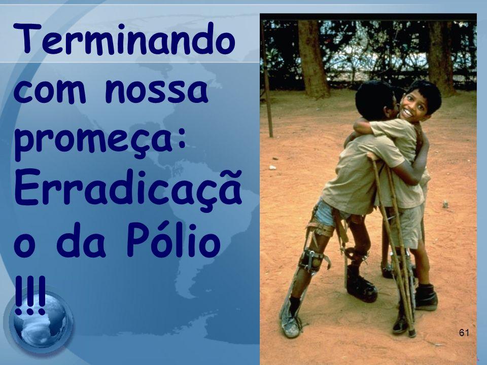 Terminando com nossa promeça: Erradicaçã o da Pólio !!! 61