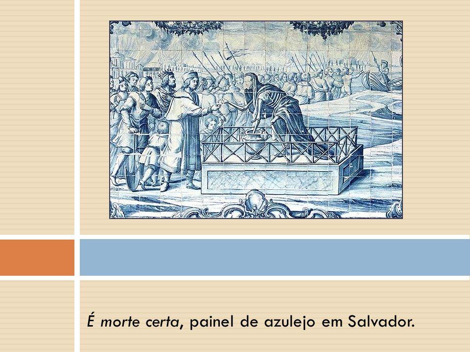 É morte certa, painel de azulejo em Salvador.