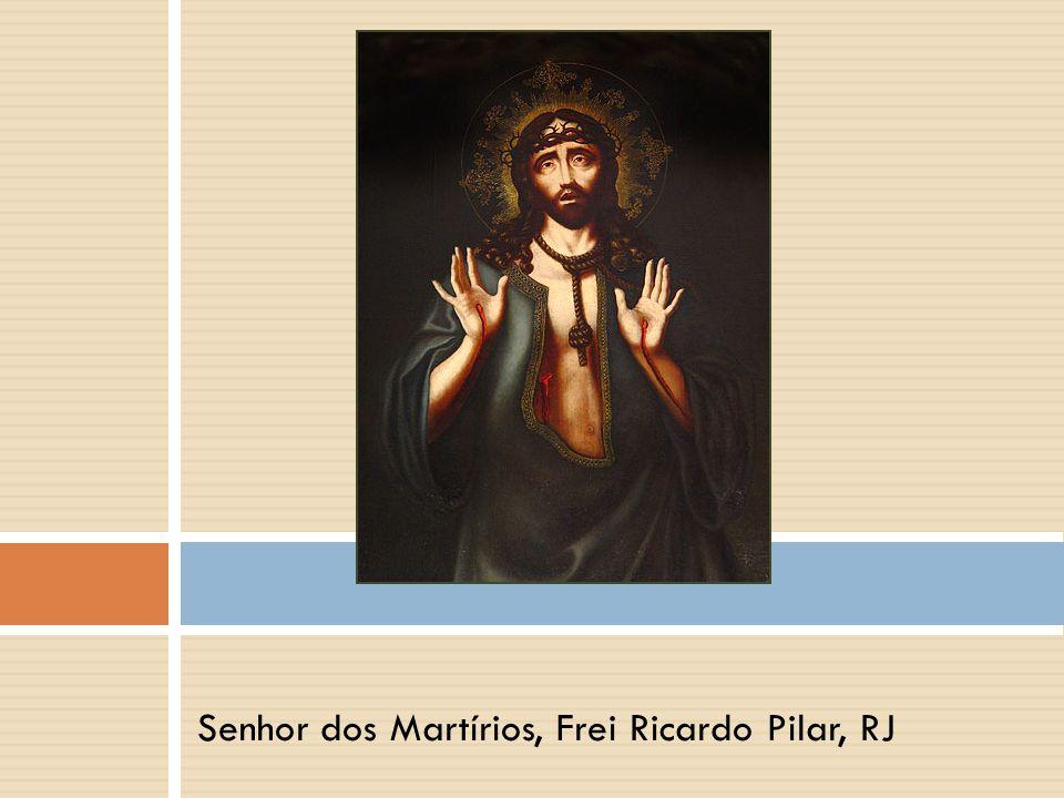 Senhor dos Martírios, Frei Ricardo Pilar, RJ