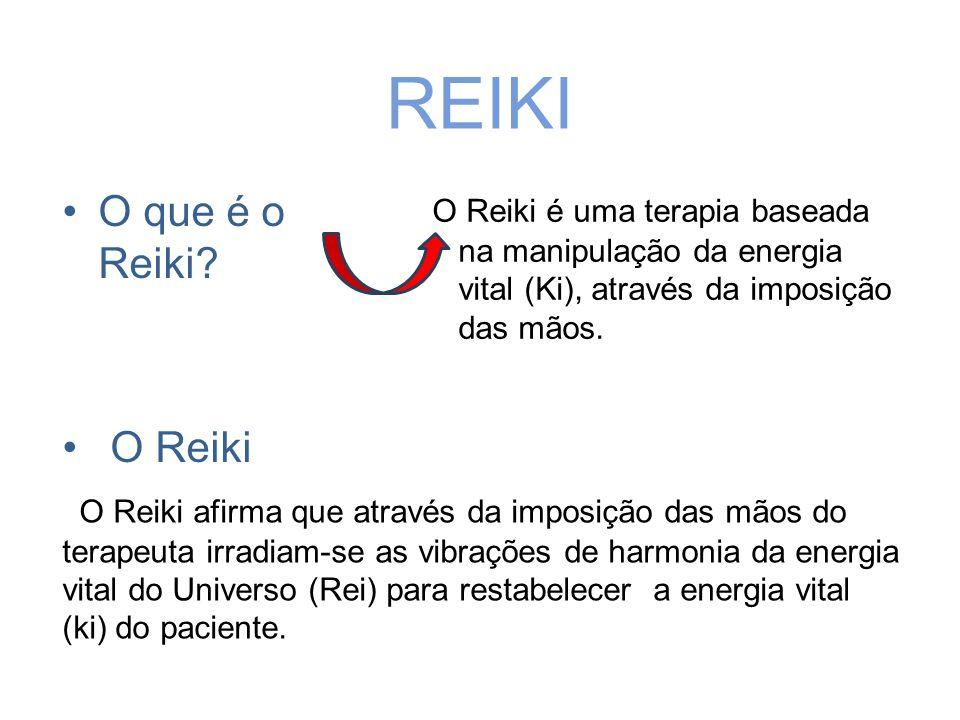 REIKI O que é o Reiki? O Reiki O Reiki é uma terapia baseada na manipulação da energia vital (Ki), através da imposição das mãos. - O Reiki afirma que