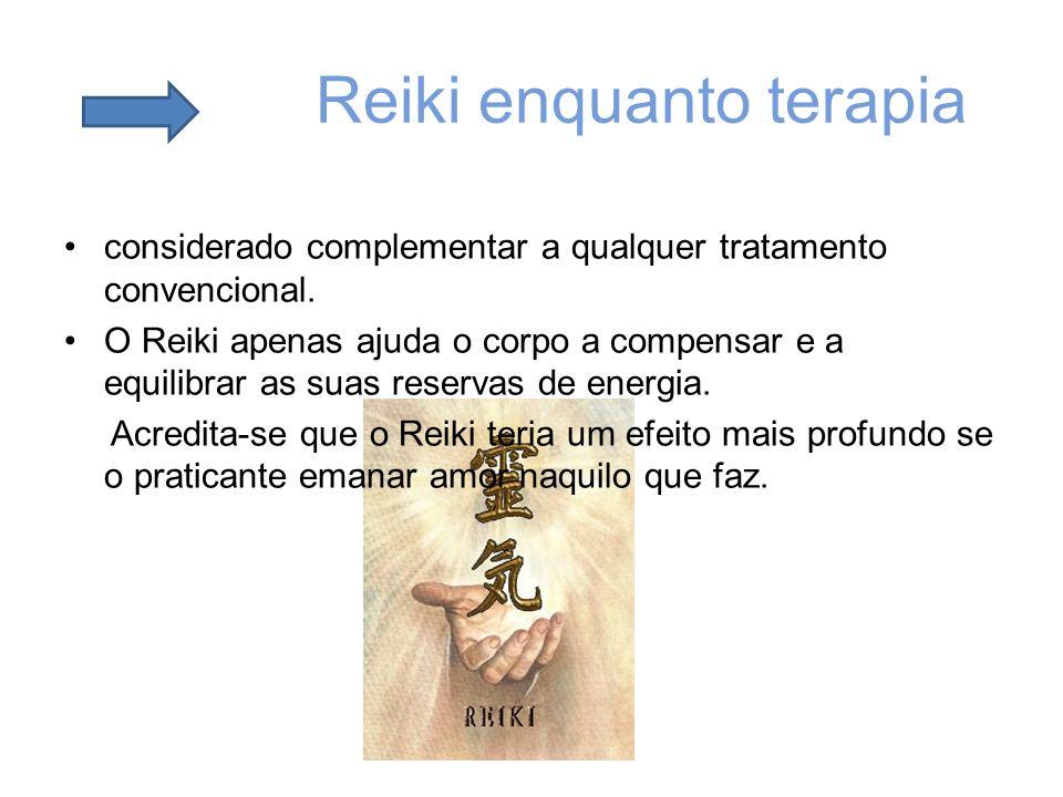 Reiki enquanto terapia considerado complementar a qualquer tratamento convencional. O Reiki apenas ajuda o corpo a compensar e a equilibrar as suas re