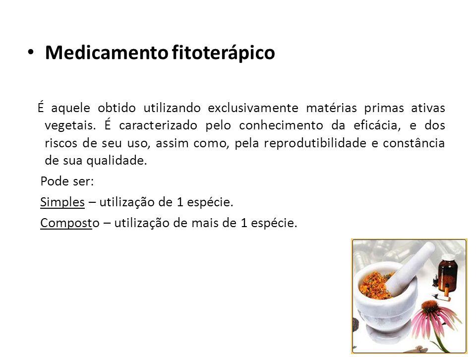 Medicamento fitoterápico É aquele obtido utilizando exclusivamente matérias primas ativas vegetais. É caracterizado pelo conhecimento da eficácia, e d