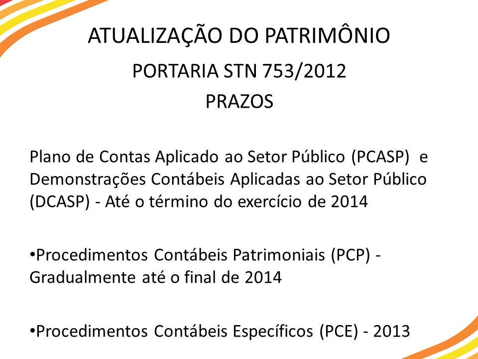 PORTARIA STN 753/2012 PRAZOS Plano de Contas Aplicado ao Setor Público (PCASP) e Demonstrações Contábeis Aplicadas ao Setor Público (DCASP) - Até o té