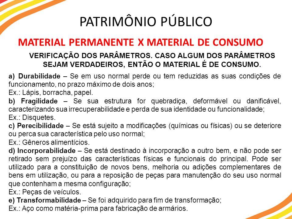 MATERIAL PERMANENTE X MATERIAL DE CONSUMO PATRIMÔNIO PÚBLICO VERIFICAÇÃO DOS PARÂMETROS. CASO ALGUM DOS PARÂMETROS SEJAM VERDADEIROS, ENTÃO O MATERIAL