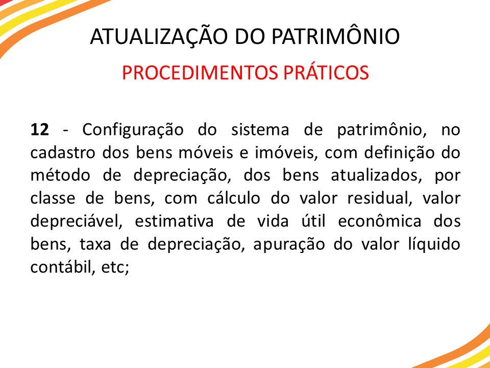 PROCEDIMENTOS PRÁTICOS 12 - Configuração do sistema de patrimônio, no cadastro dos bens móveis e imóveis, com definição do método de depreciação, dos