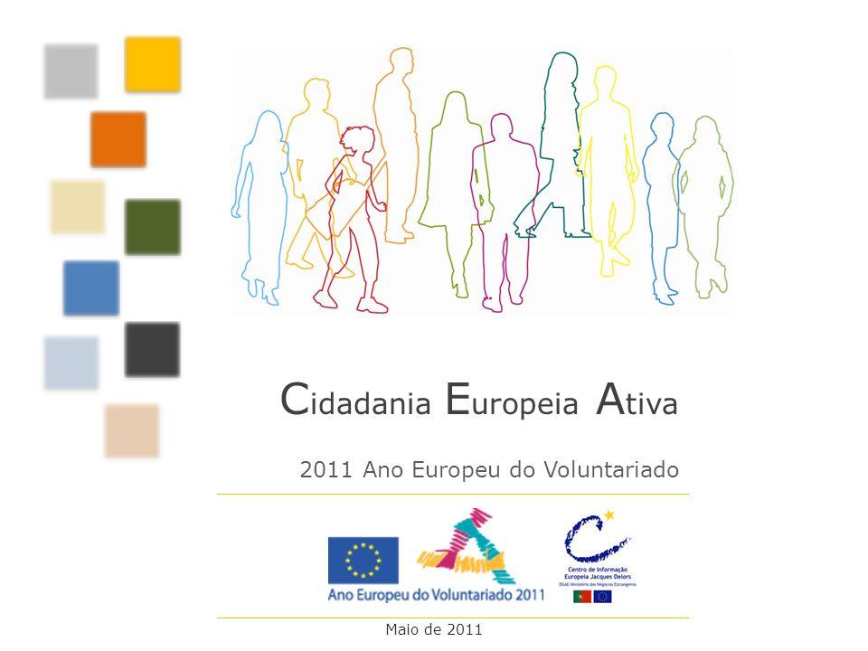 2011 Ano Europeu do Voluntariado C idadania E uropeia A tiva Maio de 2011