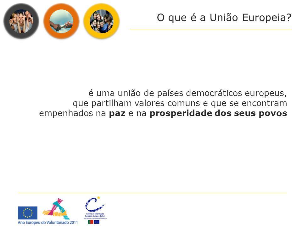 é uma união de países democráticos europeus, que partilham valores comuns e que se encontram empenhados na paz e na prosperidade dos seus povos