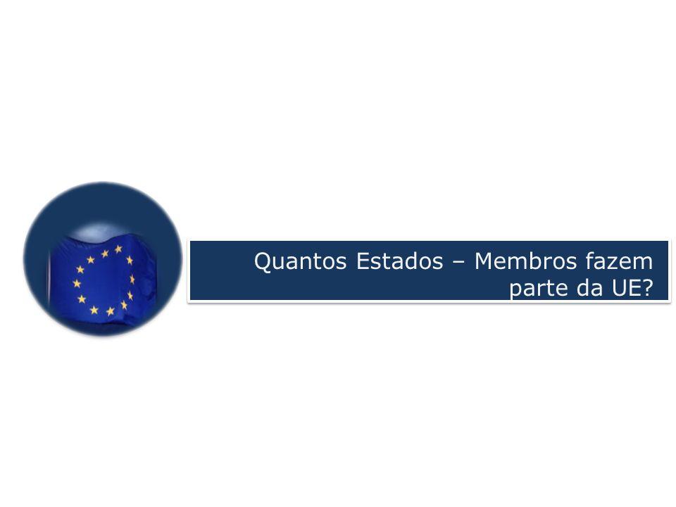 Quantos Estados – Membros fazem parte da UE?