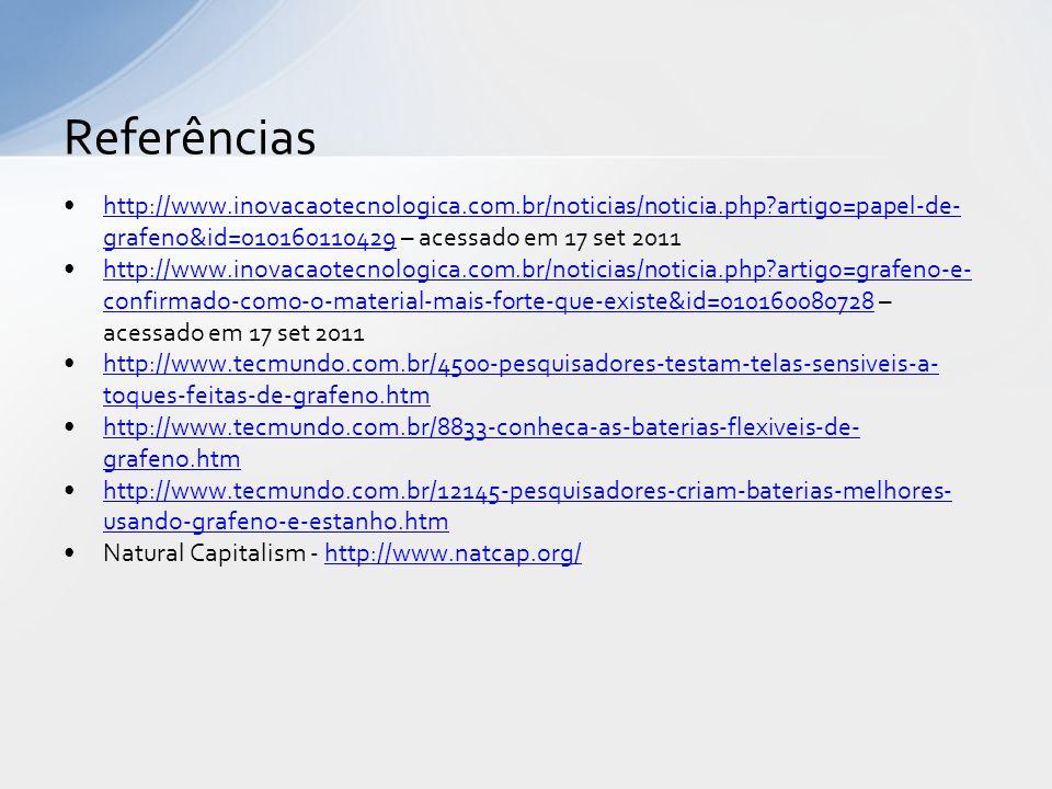 http://www.inovacaotecnologica.com.br/noticias/noticia.php?artigo=papel-de- grafeno&id=010160110429 – acessado em 17 set 2011http://www.inovacaotecnol