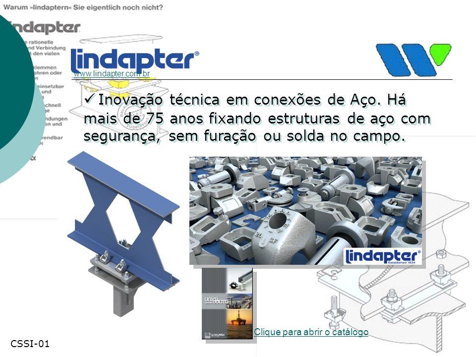 www.lindapter.com.br Clique para abrir o catálogo Inovação técnica em conexões de Aço. Há mais de 75 anos fixando estruturas de aço com segurança, sem