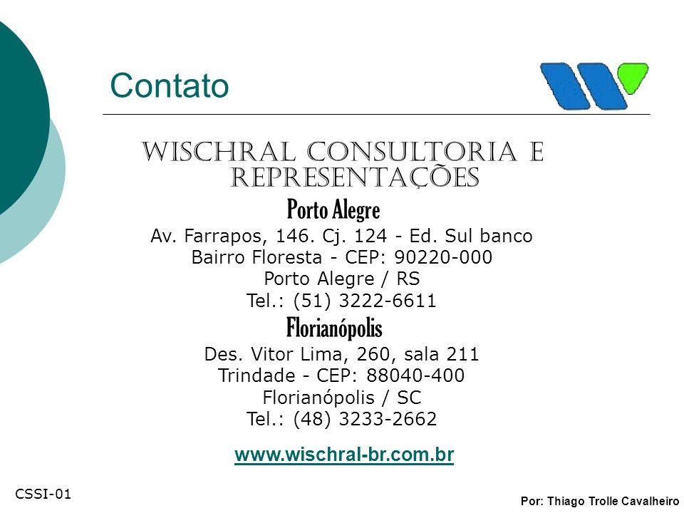 Wischral Consultoria e Representações Porto Alegre Av. Farrapos, 146. Cj. 124 - Ed. Sul banco Bairro Floresta - CEP: 90220-000 Porto Alegre / RS Tel.: