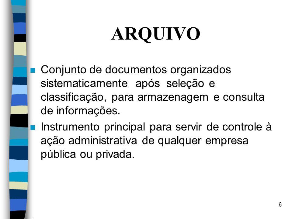 6 ARQUIVO n Conjunto de documentos organizados sistematicamente após seleção e classificação, para armazenagem e consulta de informações.