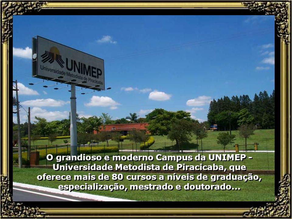 O avançado e bem equipado campus da UNICAMP, de Piracicaba, voltado à formação de profissionais nas áreas de odontologia, com cursos de graduação e pó