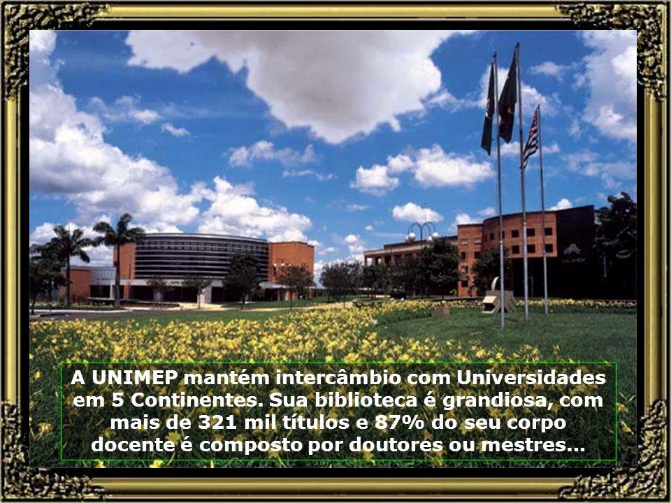 O grandioso e moderno Campus da UNIMEP - Universidade Metodista de Piracicaba, que oferece mais de 80 cursos a níveis de graduação, especialização, me