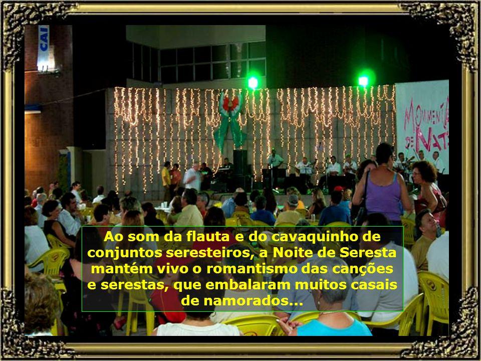 Piracicaba das Noites de Serestas, que se realizam no largo dos pescadores, tradição mantida na cidade, por onde já passaram Francisco Petrônio e tant