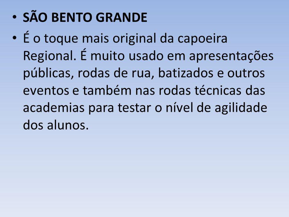 SÃO BENTO GRANDE É o toque mais original da capoeira Regional.