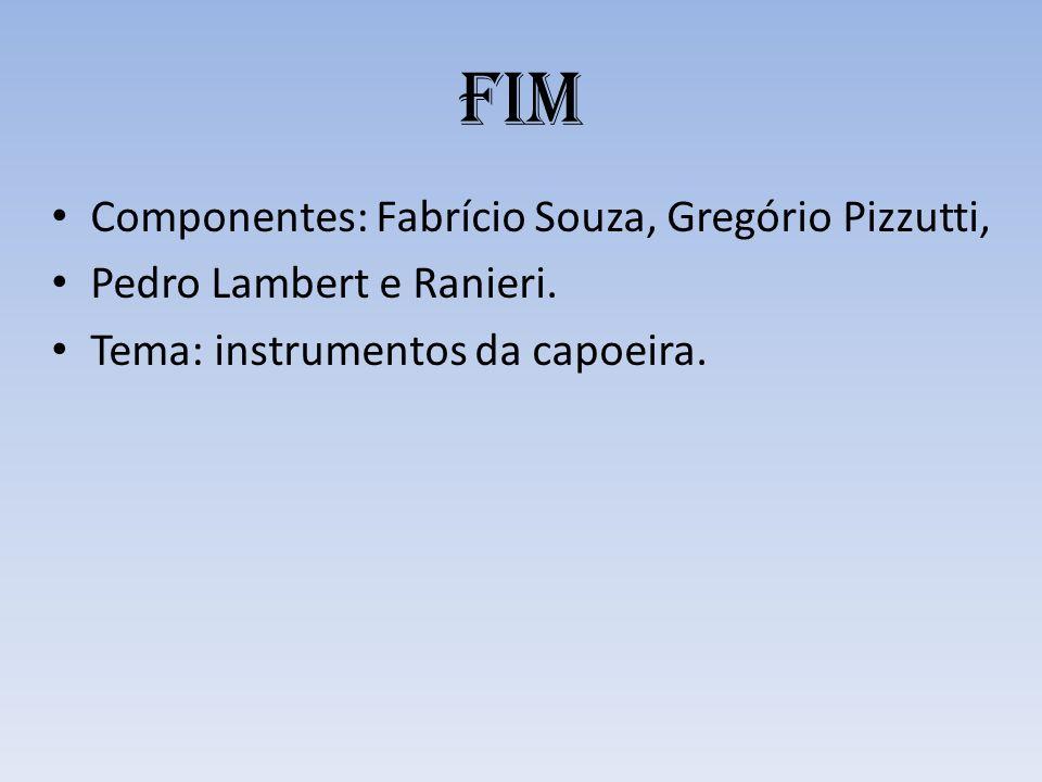 FIM Componentes: Fabrício Souza, Gregório Pizzutti, Pedro Lambert e Ranieri.