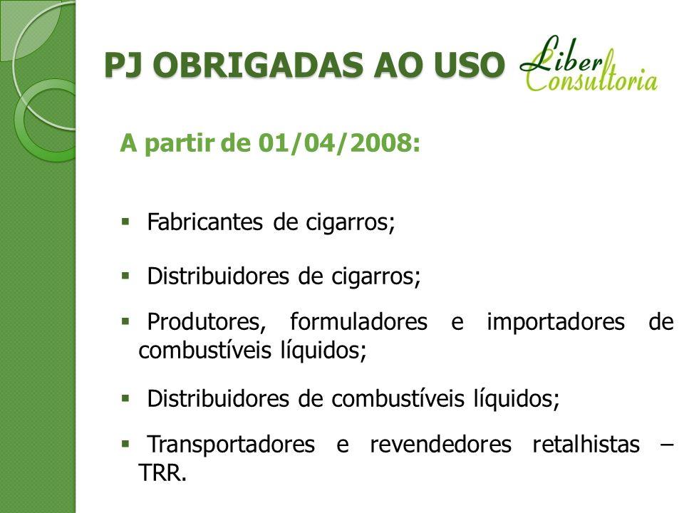 A partir de 01/04/2008: Fabricantes de cigarros; Distribuidores de cigarros; Produtores, formuladores e importadores de combustíveis líquidos; Distrib