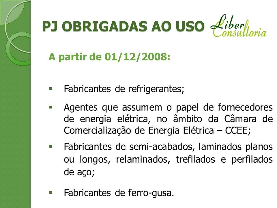 A partir de 01/12/2008: Fabricantes de refrigerantes; Agentes que assumem o papel de fornecedores de energia elétrica, no âmbito da Câmara de Comercia