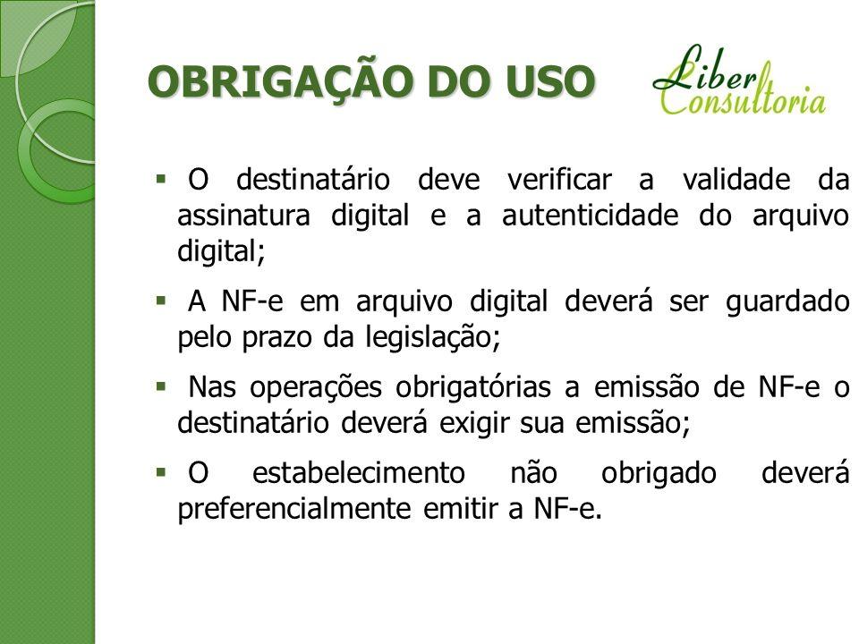 O destinatário deve verificar a validade da assinatura digital e a autenticidade do arquivo digital; A NF-e em arquivo digital deverá ser guardado pel
