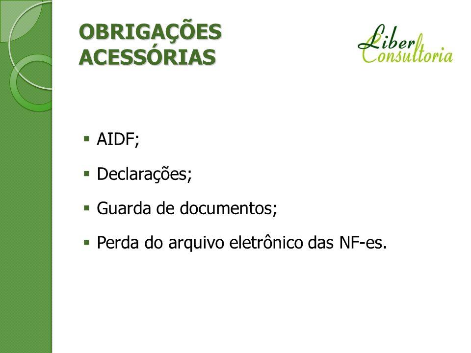 OBRIGAÇÕES ACESSÓRIAS AIDF; Declarações; Guarda de documentos; Perda do arquivo eletrônico das NF-es.