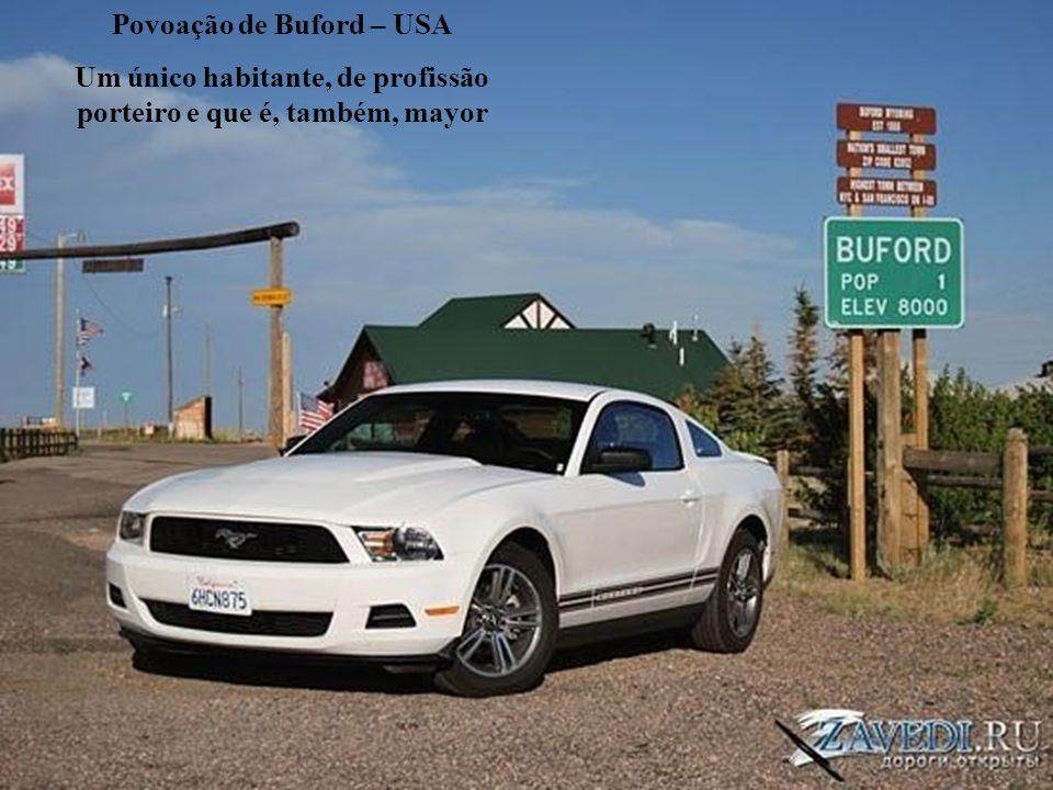 Povoação de Buford – USA Um único habitante, de profissão porteiro e que é, também, mayor