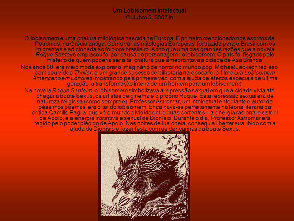 Um Lobisomem Intelectual Outubro 5, 2007 in O lobisomem é uma criatura mitológica nascida na Europa. É primeiro mencionado nos escritos de Petronius,