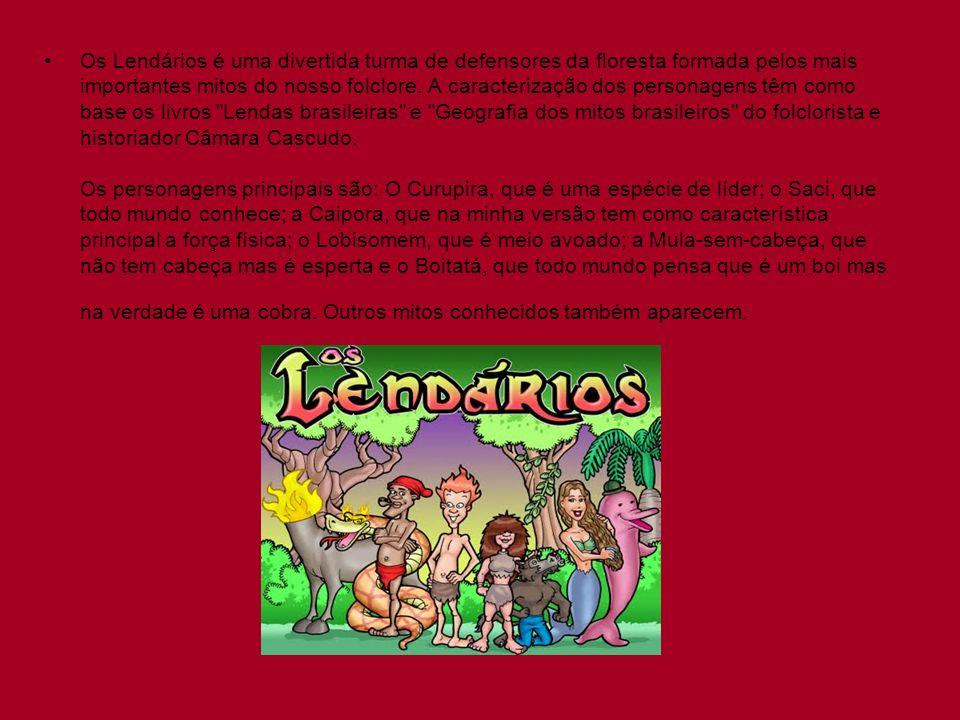 Os Lendários é uma divertida turma de defensores da floresta formada pelos mais importantes mitos do nosso folclore. A caracterização dos personagens