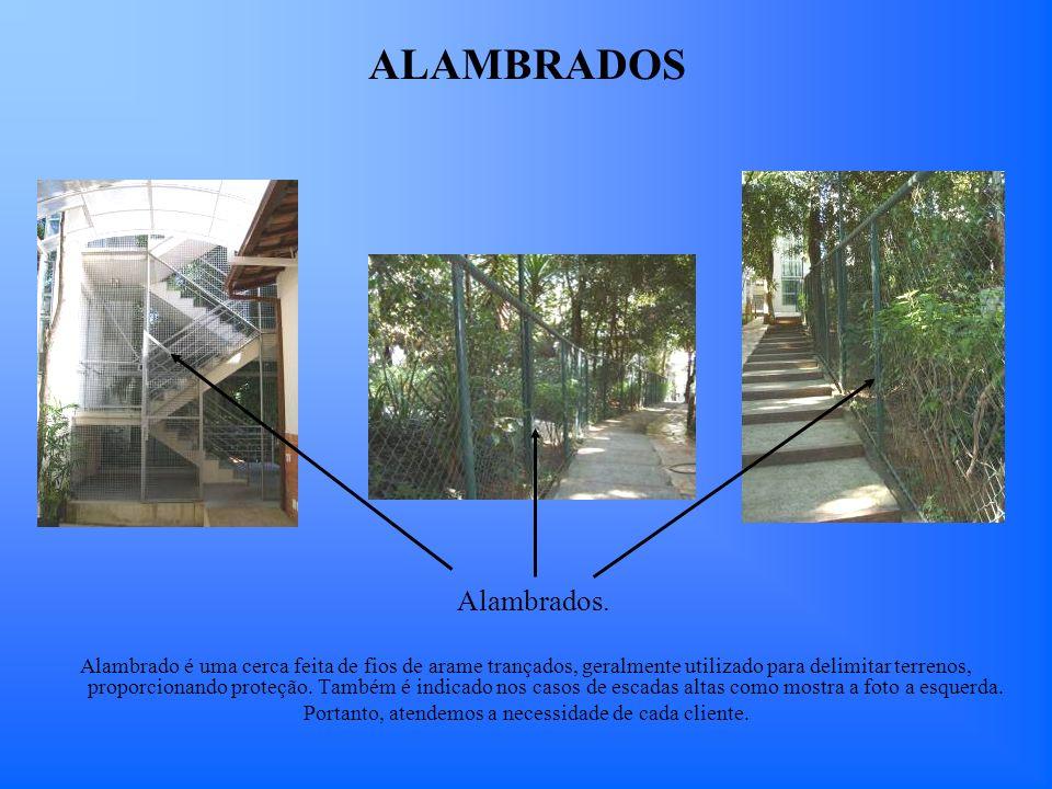 ALAMBRADOS Alambrado é uma cerca feita de fios de arame trançados, geralmente utilizado para delimitar terrenos, proporcionando proteção. Também é ind