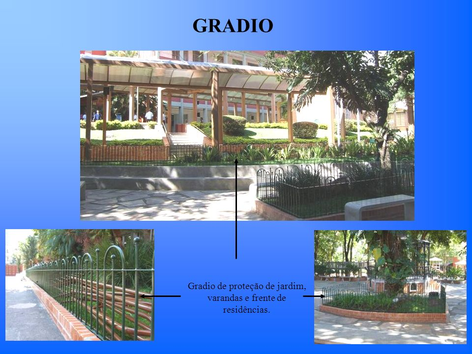 GRADIO Gradio de proteção de jardim, varandas e frente de residências.