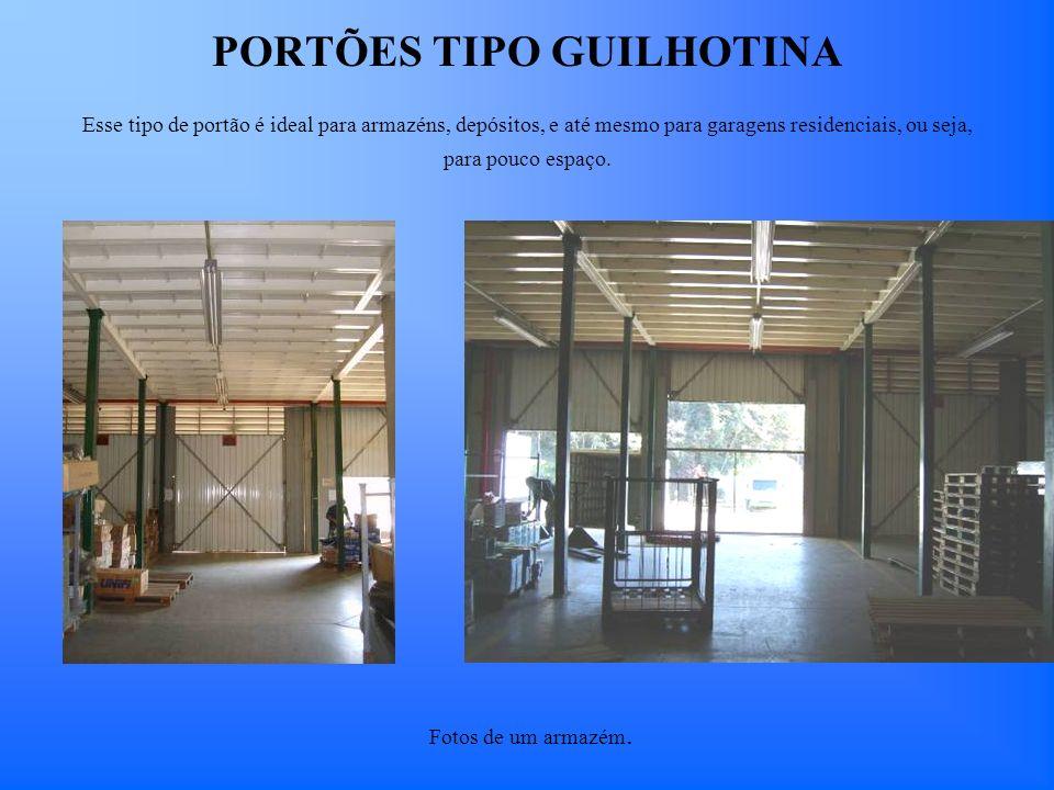 PORTÕES TIPO GUILHOTINA Esse tipo de portão é ideal para armazéns, depósitos, e até mesmo para garagens residenciais, ou seja, para pouco espaço. Foto