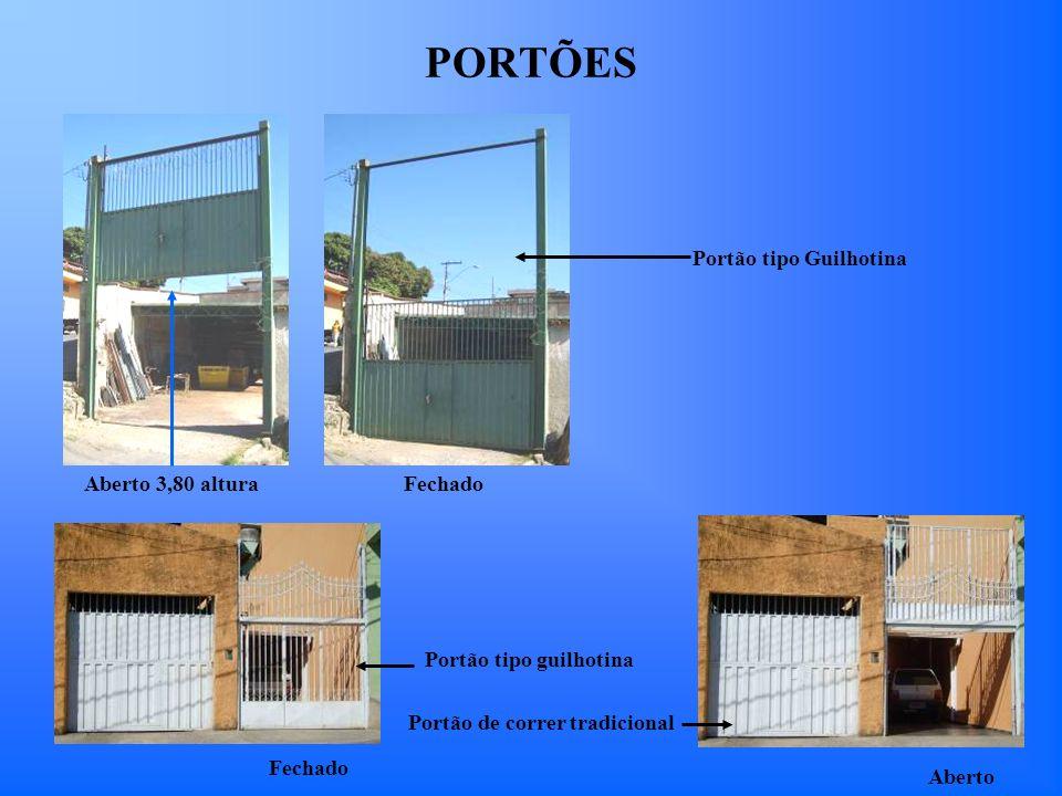 PORTÕES Portão tipo guilhotina Portão de correr tradicional Portão tipo Guilhotina Aberto 3,80 alturaFechado Aberto