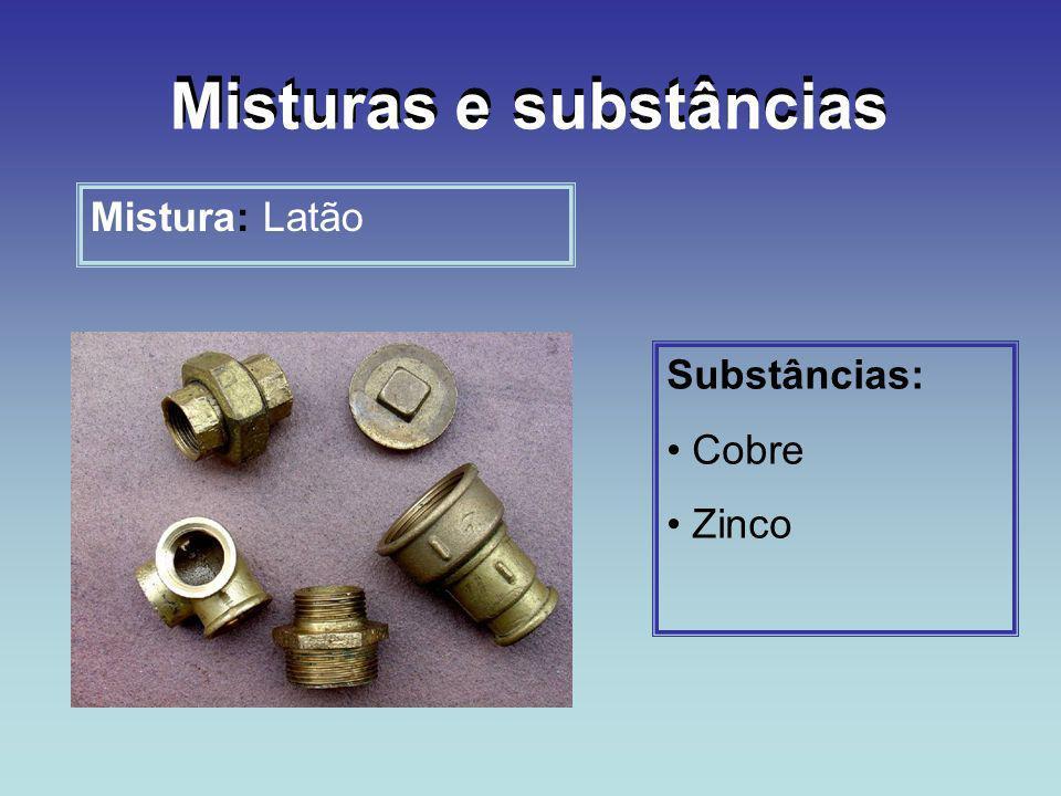 Misturas: Materiais formados por 2 ou mais componentes.