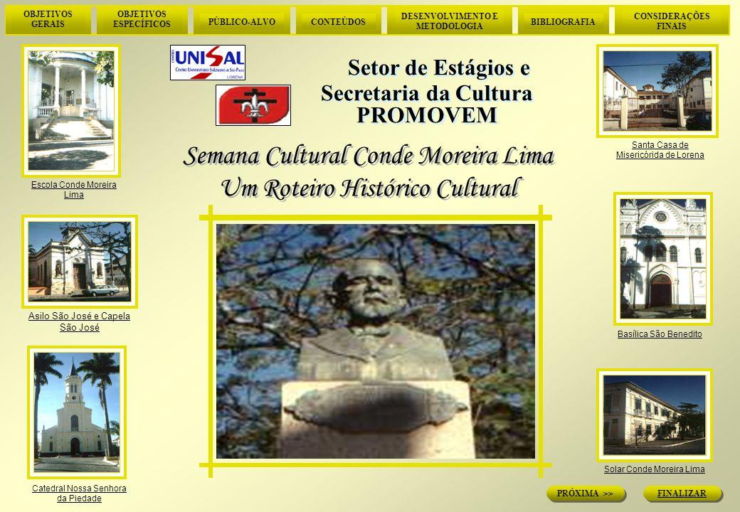 OBJETIVOS GERAIS OBJETIVOS ESPECÍFICOS PÚBLICO-ALVOCONTEÚDOS DESENVOLVIMENTO E METODOLOGIA BIBLIOGRAFIA CONSIDERAÇÕES FINAIS FINALIZAR PRÓXIMA >> <<ANTERIOR PRINCIPAL Desenvolvimento e Metodologia Fotos - Setor de Estágios Santa Casa de Misericórdia de Lorena Dulcinéia Pereira de Carvalho Hoje, a Santa Casa está aos cuidados das irmãs salesianas.