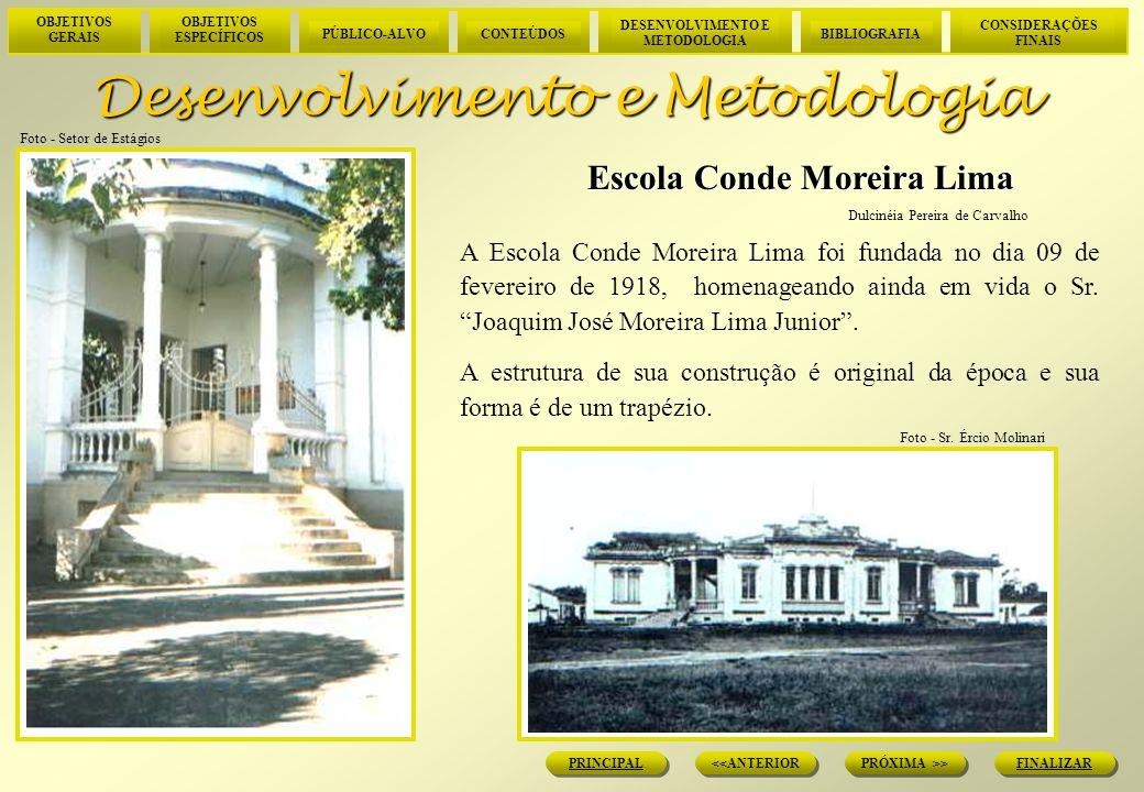 OBJETIVOS GERAIS OBJETIVOS ESPECÍFICOS PÚBLICO-ALVOCONTEÚDOS DESENVOLVIMENTO E METODOLOGIA BIBLIOGRAFIA CONSIDERAÇÕES FINAIS FINALIZAR PRÓXIMA >> <<ANTERIOR PRINCIPAL Desenvolvimento e Metodologia Foi o 2º grupo escolar construído em Lorena para meninos.