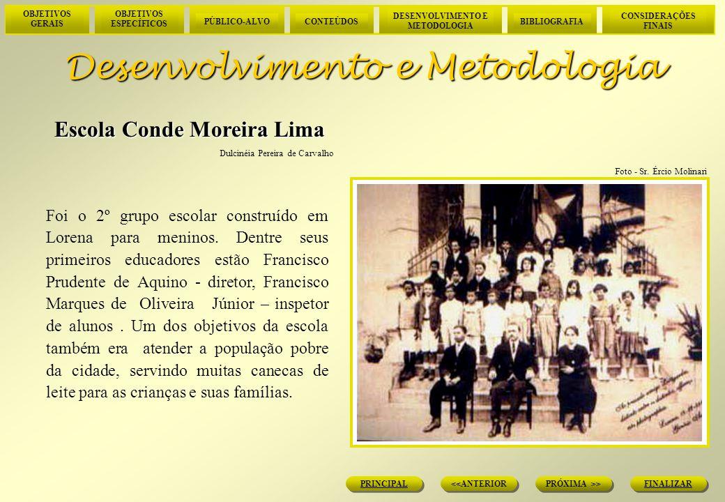 OBJETIVOS GERAIS OBJETIVOS ESPECÍFICOS PÚBLICO-ALVOCONTEÚDOS DESENVOLVIMENTO E METODOLOGIA BIBLIOGRAFIA CONSIDERAÇÕES FINAIS FINALIZAR PRÓXIMA >> <<ANTERIOR PRINCIPAL Desenvolvimento e Metodologia Foto - Cedoc - Centro Unisal U.E.