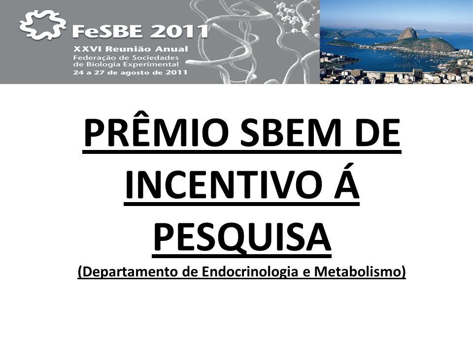 PRÊMIO SBEM DE INCENTIVO Á PESQUISA (Departamento de Endocrinologia e Metabolismo)