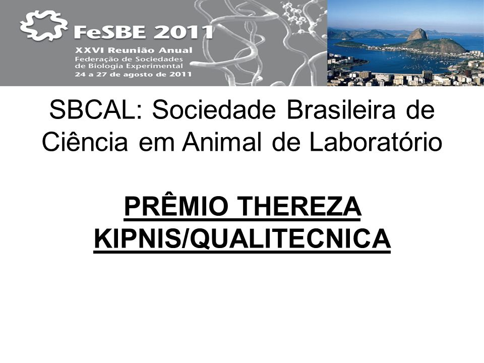 SBCAL: Sociedade Brasileira de Ciência em Animal de Laboratório PRÊMIO THEREZA KIPNIS/QUALITECNICA